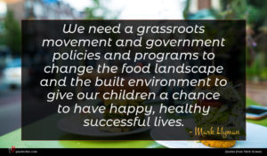 Mark Hyman quote : We need a grassroots ...