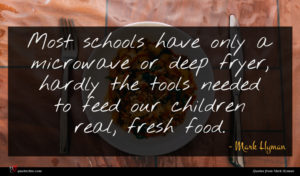 Mark Hyman quote : Most schools have only ...