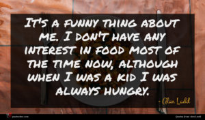 Alan Ladd quote : It's a funny thing ...
