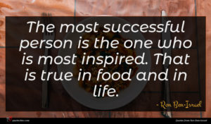 Ron Ben-Israel quote : The most successful person ...