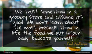 Paul Prudhomme quote : We trust something in ...