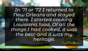 Paul Prudhomme quote : In ' or ' ...