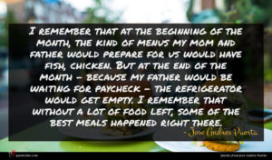 Jose Andres Puerta quote : I remember that at ...