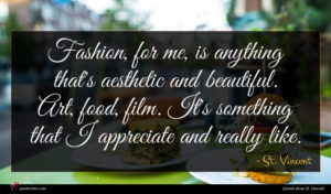 St. Vincent quote : Fashion for me is ...