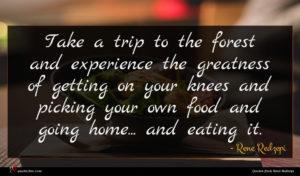 Rene Redzepi quote : Take a trip to ...