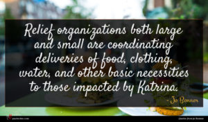 Jo Bonner quote : Relief organizations both large ...
