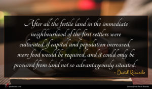 David Ricardo quote : After all the fertile ...
