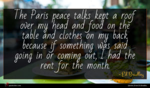 Ed Bradley quote : The Paris peace talks ...