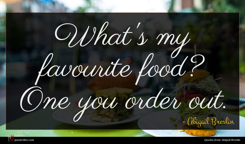 What's my favourite food? One you order out.