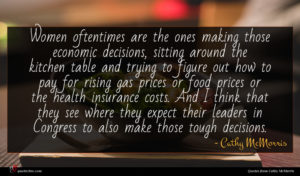 Cathy McMorris quote : Women oftentimes are the ...