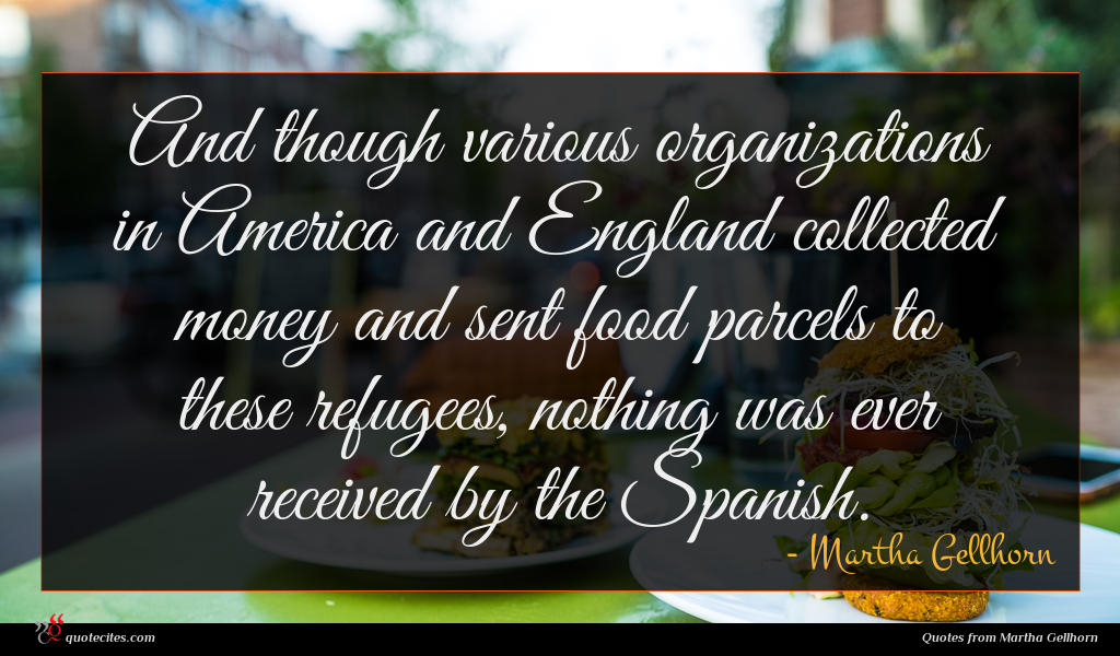 And though various organizations in America and England collected money and sent food parcels to these refugees, nothing was ever received by the Spanish.