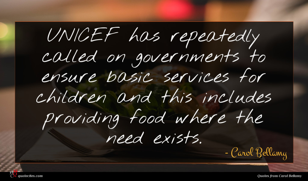 UNICEF has repeatedly called on governments to ensure basic services for children and this includes providing food where the need exists.
