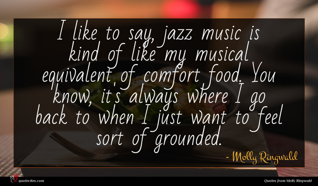 I like to say, jazz music is kind of like my musical equivalent of comfort food. You know, it's always where I go back to when I just want to feel sort of grounded.