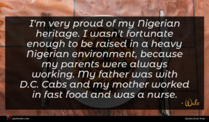 Wale quote : I'm very proud of ...