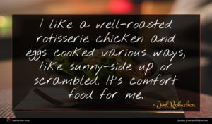 Joel Robuchon quote : I like a well-roasted ...