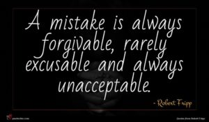 Robert Fripp quote : A mistake is always ...