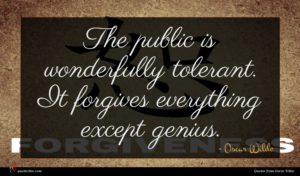 Oscar Wilde quote : The public is wonderfully ...