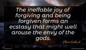 Elbert Hubbard quote : The ineffable joy of ...