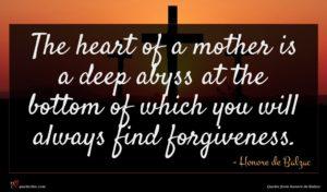 Honore de Balzac quote : The heart of a ...