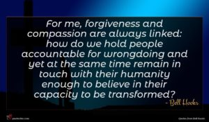 Bell Hooks quote : For me forgiveness and ...