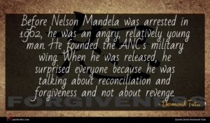 Desmond Tutu quote : Before Nelson Mandela was ...
