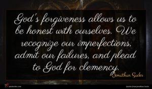 Jonathan Sacks quote : God's forgiveness allows us ...