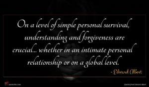 Edward Albert quote : On a level of ...