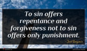 José Bergamín quote : To sin offers repentance ...