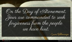 Laura Schlessinger quote : On the Day of ...