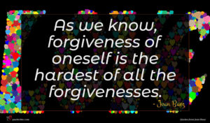 Joan Baez quote : As we know forgiveness ...