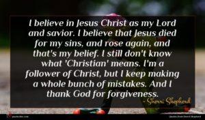 Sherri Shepherd quote : I believe in Jesus ...