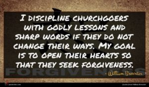 William Brewster quote : I discipline churchgoers with ...