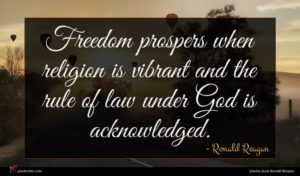 Ronald Reagan quote : Freedom prospers when religion ...