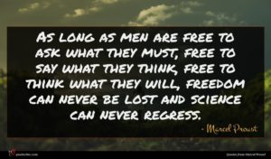 Marcel Proust quote : As long as men ...