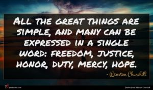 Winston Churchill quote : All the great things ...