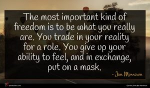 Jim Morrison quote : The most important kind ...