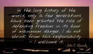 John F. Kennedy quote : In the long history ...