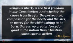 Mitt Romney quote : Religious liberty is the ...