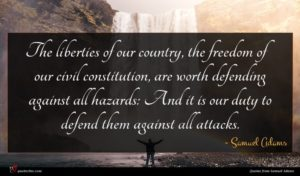 Samuel Adams quote : The liberties of our ...