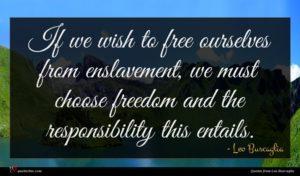 Leo Buscaglia quote : If we wish to ...