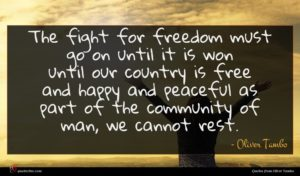 Oliver Tambo quote : The fight for freedom ...
