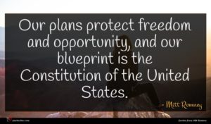 Mitt Romney quote : Our plans protect freedom ...