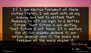 Mitt Romney quote : If I am elected ...
