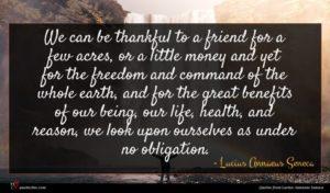 Lucius Annaeus Seneca quote : We can be thankful ...