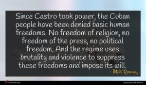 Mitt Romney quote : Since Castro took power ...