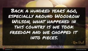 Ron Paul quote : Back a hundred years ...