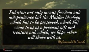 Muhammad Ali Jinnah quote : Pakistan not only means ...