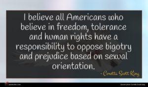 Coretta Scott King quote : I believe all Americans ...