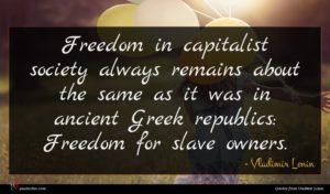 Vladimir Lenin quote : Freedom in capitalist society ...