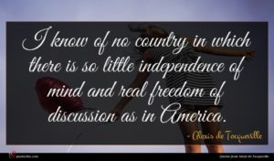 Alexis de Tocqueville quote : I know of no ...